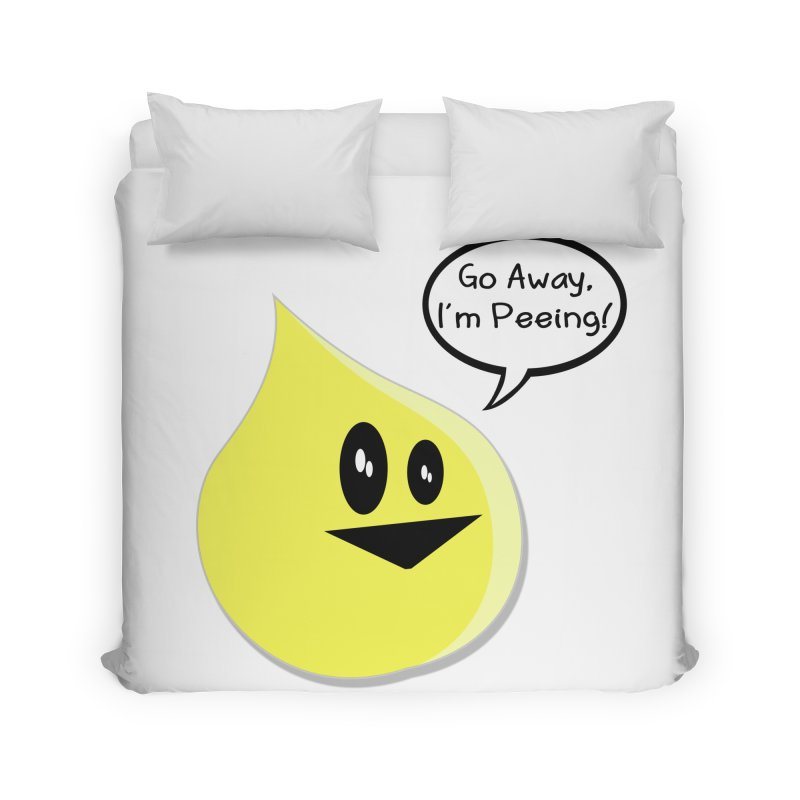 Go Away, I'm Peeing! Home Duvet by The David Feldman Show Official Merch Store