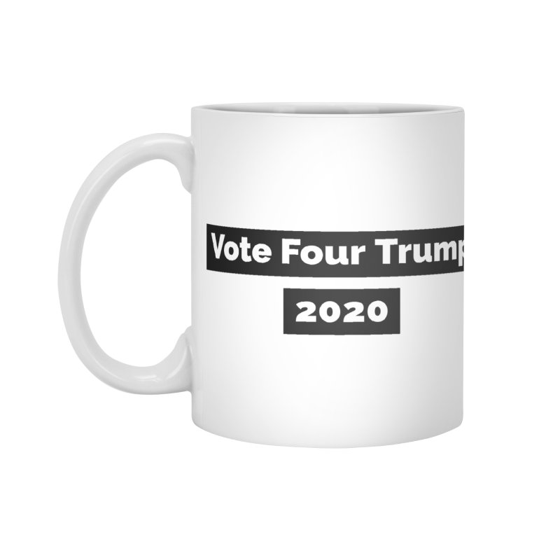 Vote Four Trump Accessories Mug by The David Feldman Show Official Merch Store