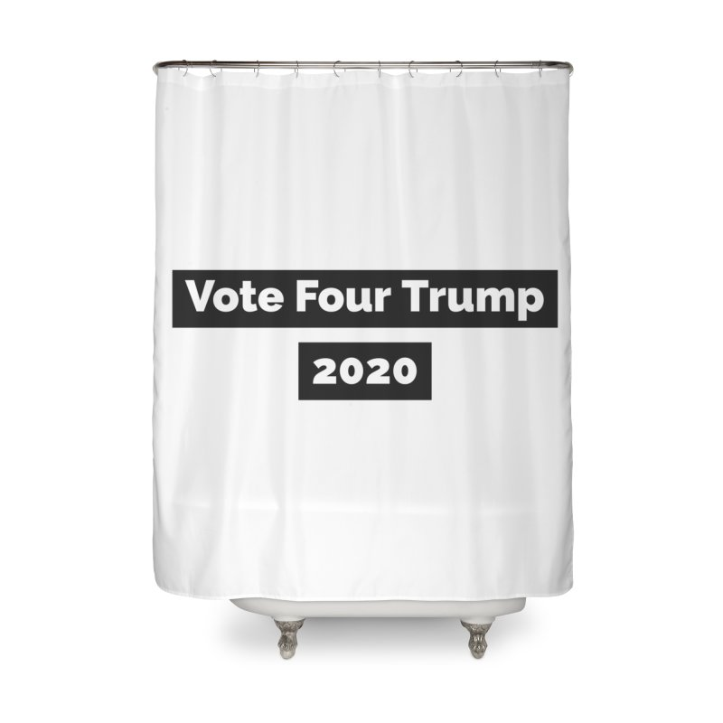 Vote Four Trump Home Shower Curtain by The David Feldman Show Official Merch Store