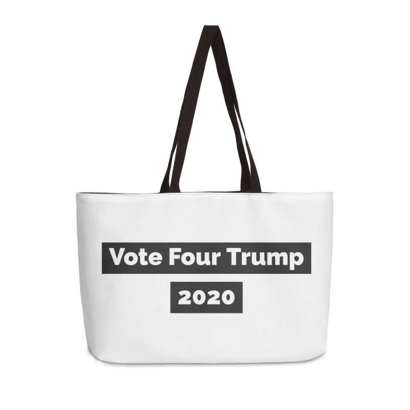Vote Four Trump Accessories Weekender Bag Bag by The David Feldman Show Official Merch Store