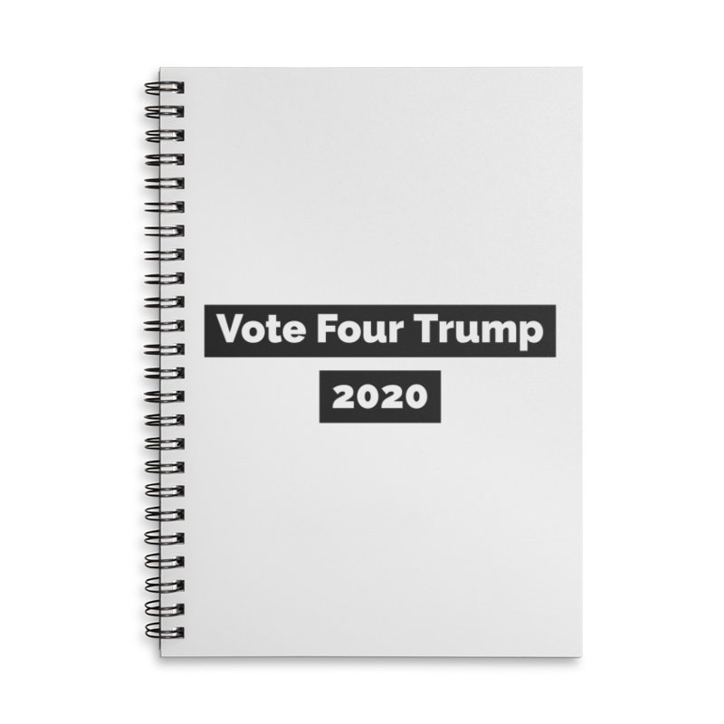 Vote Four Trump Accessories Lined Spiral Notebook by The David Feldman Show Official Merch Store