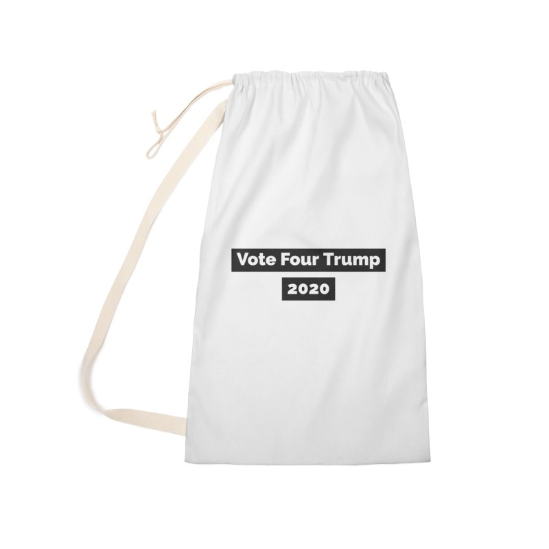 Vote Four Trump Accessories Laundry Bag Bag by The David Feldman Show Official Merch Store