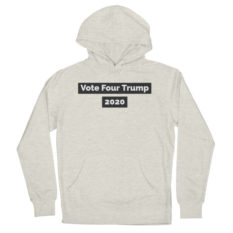 Vote Four Trump Women's Pullover Hoody by The David Feldman Show Official Merch Store