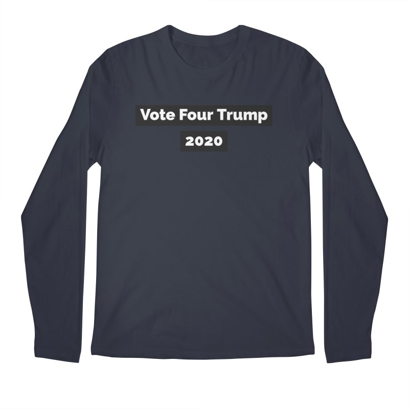 Vote Four Trump Men's Regular Longsleeve T-Shirt by The David Feldman Show Official Merch Store