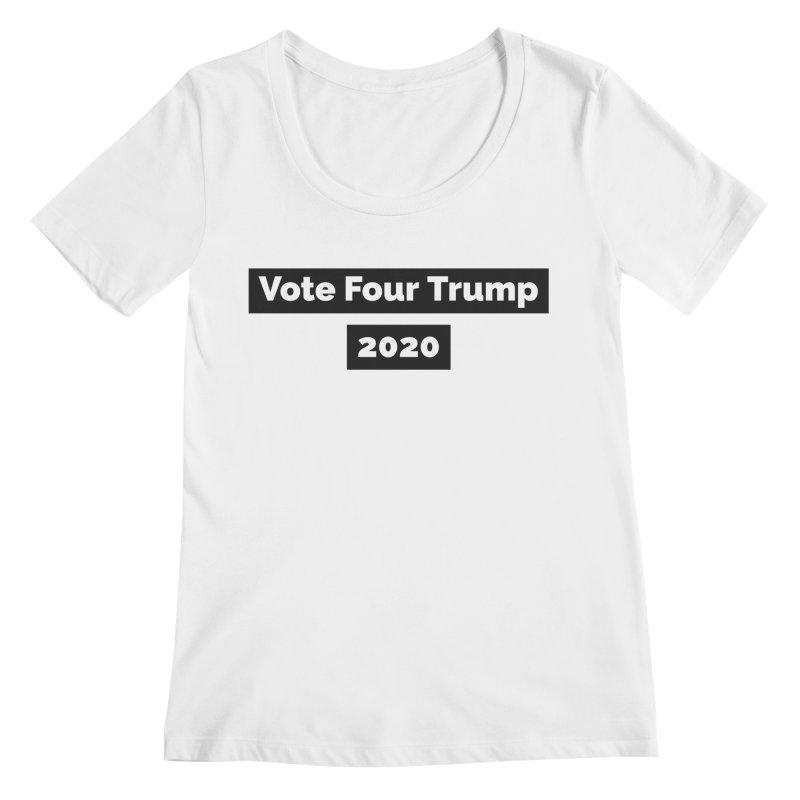 Vote Four Trump Women's Regular Scoop Neck by The David Feldman Show Official Merch Store