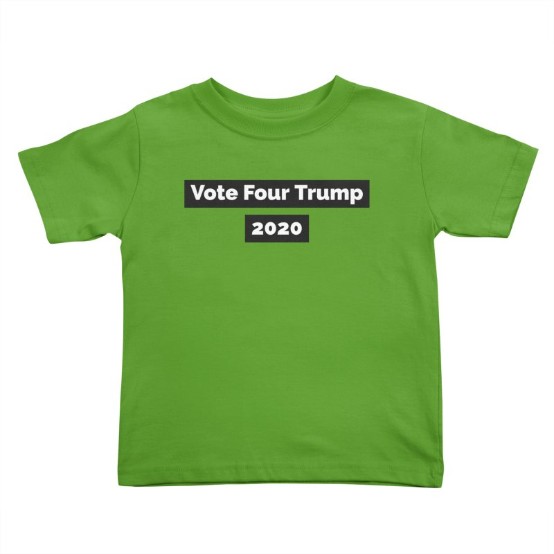 Vote Four Trump Kids Toddler T-Shirt by The David Feldman Show Official Merch Store