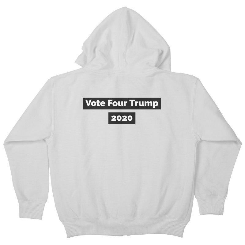 Vote Four Trump Kids Zip-Up Hoody by The David Feldman Show Official Merch Store