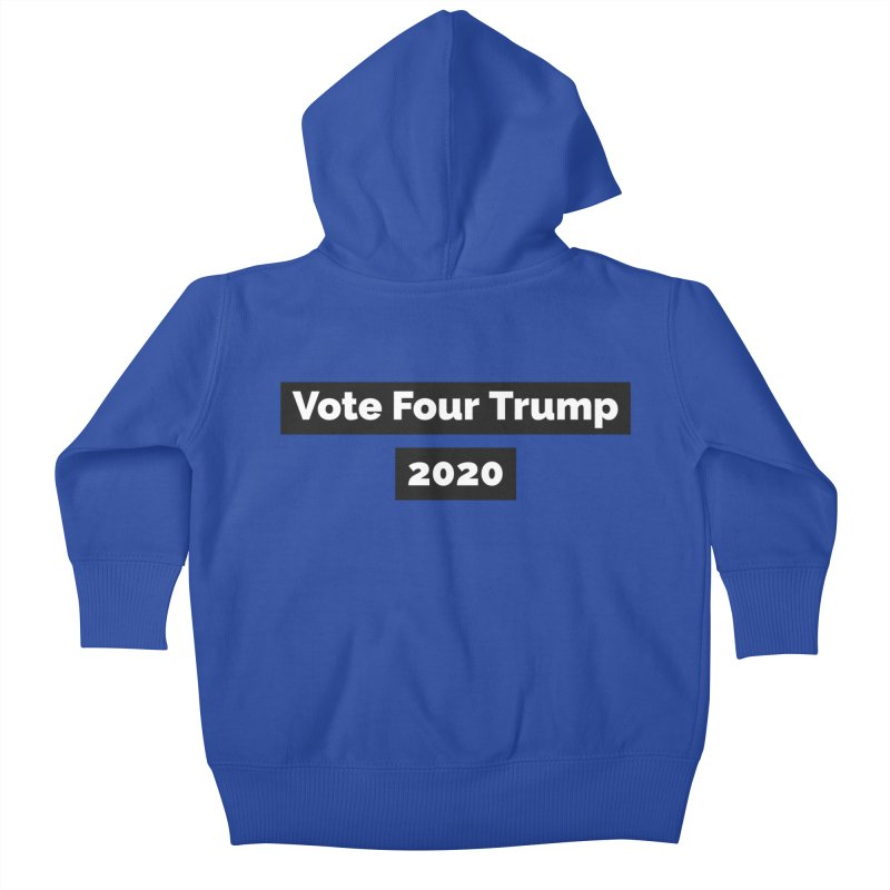 Vote Four Trump Kids Baby Zip-Up Hoody by The David Feldman Show Official Merch Store