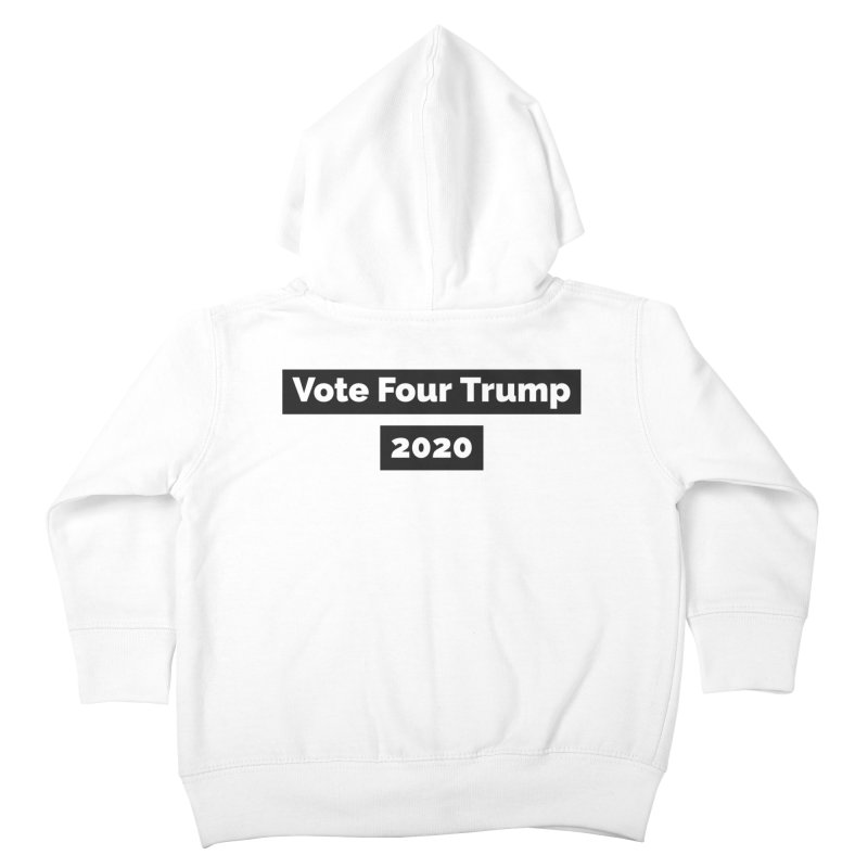 Vote Four Trump Kids Toddler Zip-Up Hoody by The David Feldman Show Official Merch Store