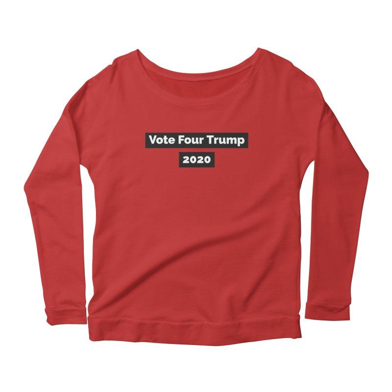 Vote Four Trump Women's Longsleeve Scoopneck  by The David Feldman Show Official Merch Store