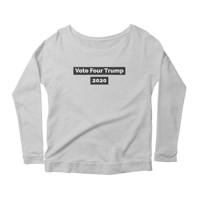 Vote Four Trump Women's Scoop Neck Longsleeve T-Shirt by The David Feldman Show Official Merch Store