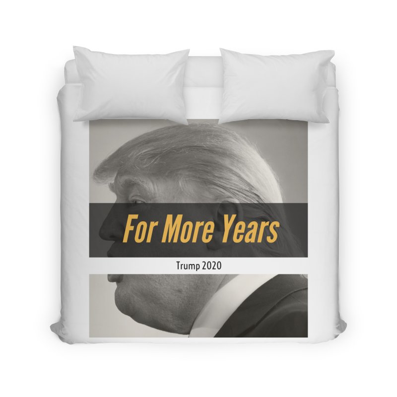 For More Years Home Duvet by The David Feldman Show Official Merch Store