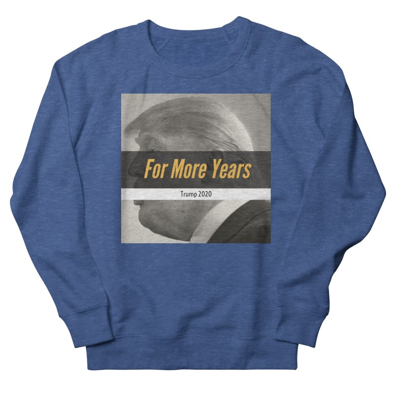 For More Years Men's Sweatshirt by The David Feldman Show Official Merch Store