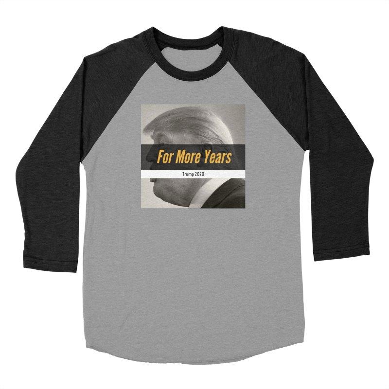 For More Years Women's Baseball Triblend Longsleeve T-Shirt by The David Feldman Show Official Merch Store