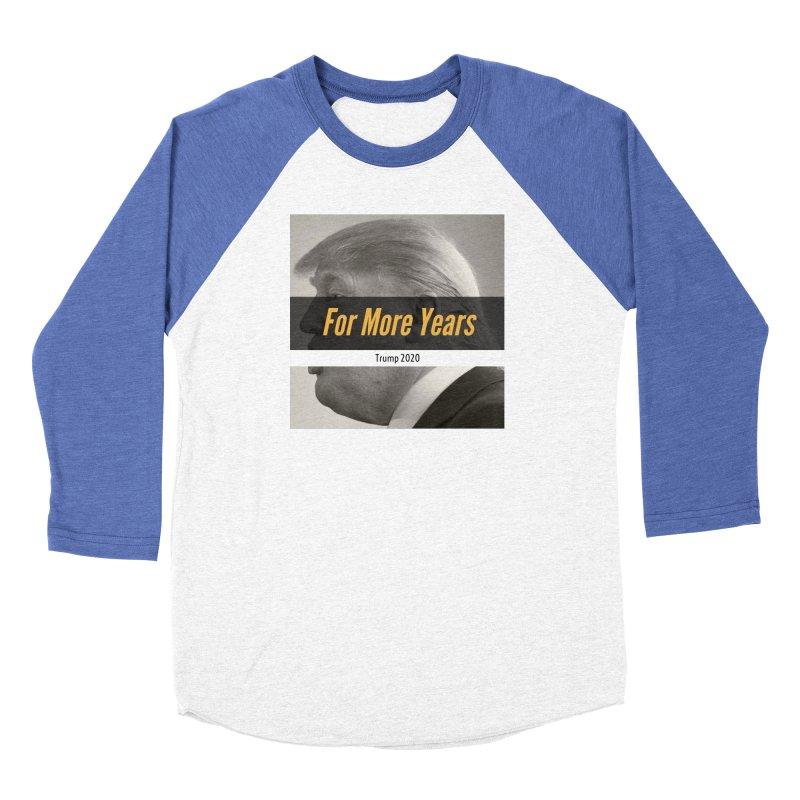 For More Years Men's Baseball Triblend Longsleeve T-Shirt by The David Feldman Show Official Merch Store