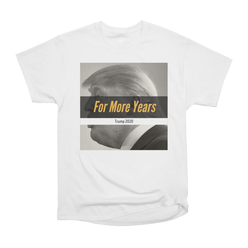 For More Years Men's Classic T-Shirt by The David Feldman Show Official Merch Store