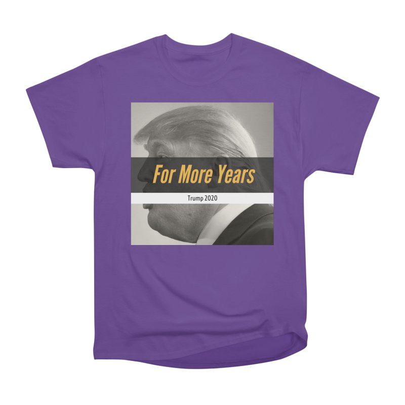 For More Years Men's Heavyweight T-Shirt by The David Feldman Show Official Merch Store