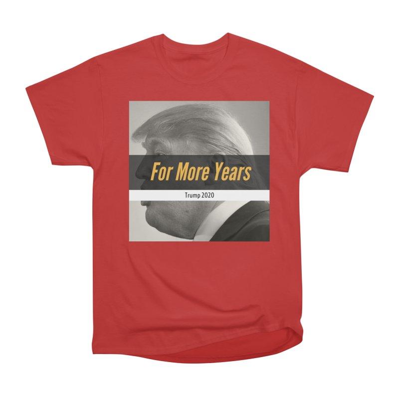 For More Years Women's Heavyweight Unisex T-Shirt by The David Feldman Show Official Merch Store