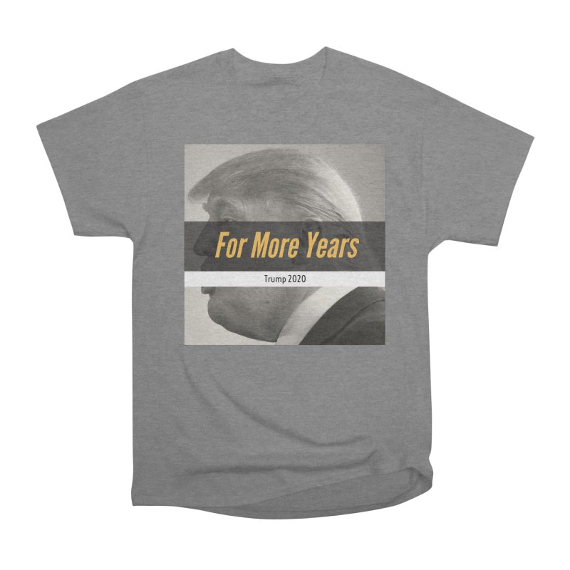 For More Years Women's Heavyweight Unisex T-Shirt by The David Feldman Show Official Merch Store