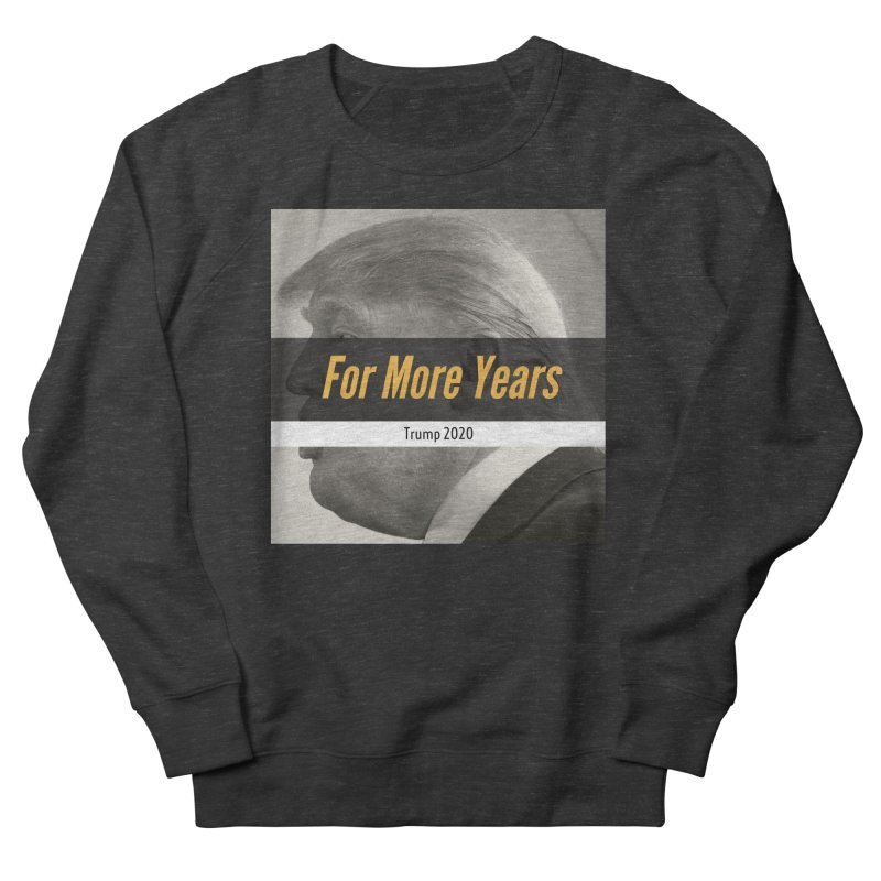 For More Years Women's French Terry Sweatshirt by The David Feldman Show Official Merch Store