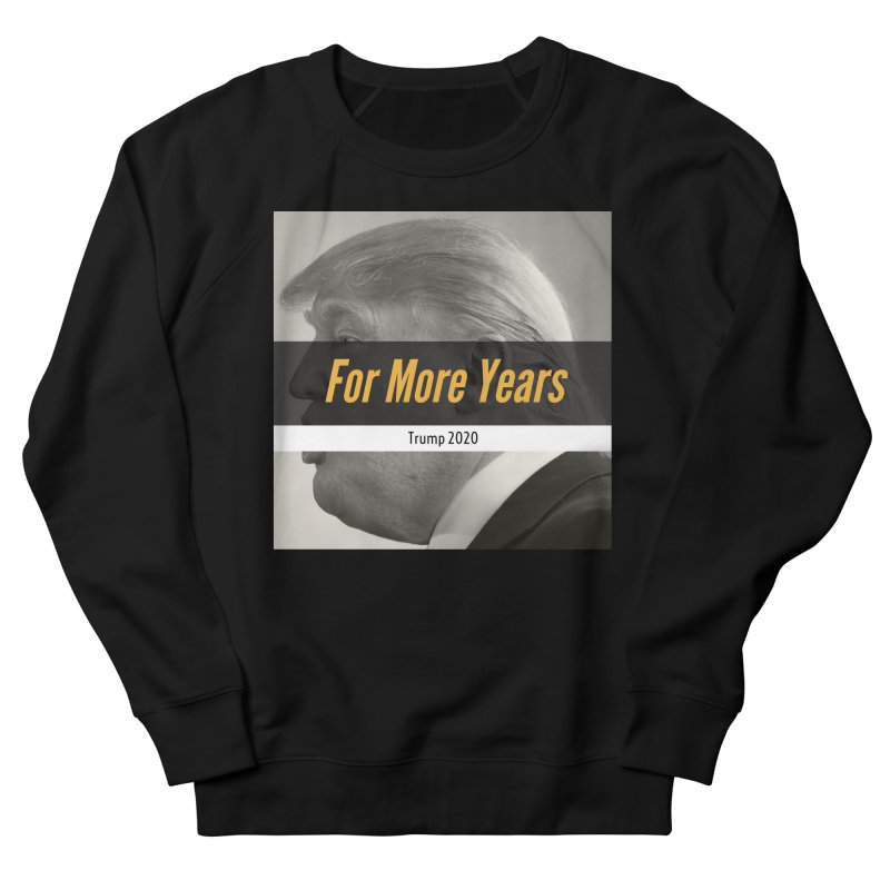 For More Years Women's Sweatshirt by The David Feldman Show Official Merch Store