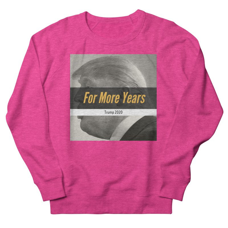 For More Years Men's French Terry Sweatshirt by The David Feldman Show Official Merch Store