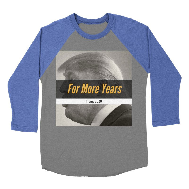 For More Years Women's Baseball Triblend Longsleeve T-Shirt by The David Feldman Show Official Merch Store