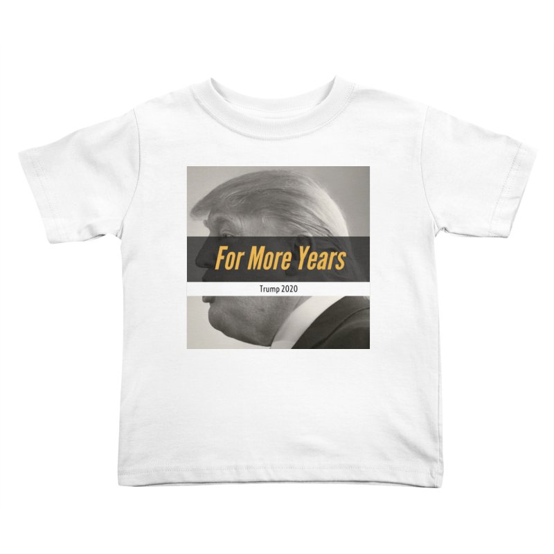 For More Years Kids Toddler T-Shirt by The David Feldman Show Official Merch Store