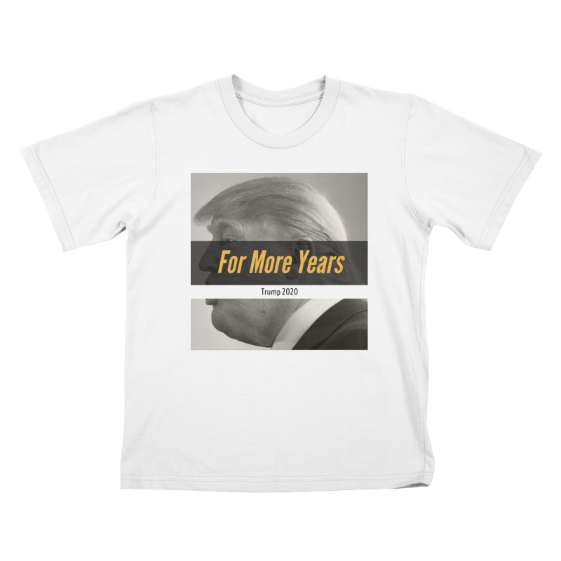 For More Years Kids T-Shirt by The David Feldman Show Official Merch Store