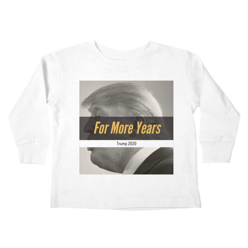 For More Years Kids Toddler Longsleeve T-Shirt by The David Feldman Show Official Merch Store