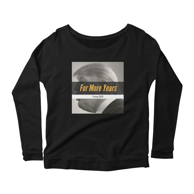 For More Years Women's Longsleeve Scoopneck  by The David Feldman Show Official Merch Store