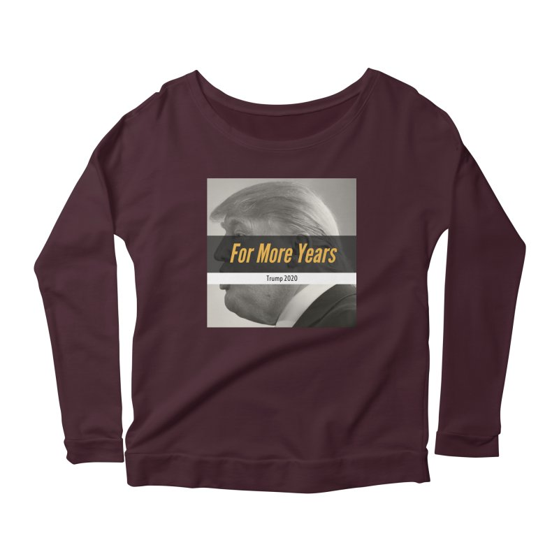 For More Years Women's Scoop Neck Longsleeve T-Shirt by The David Feldman Show Official Merch Store