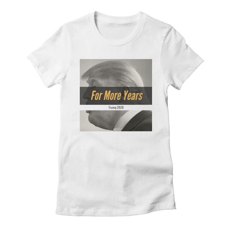 For More Years Women's Fitted T-Shirt by The David Feldman Show Official Merch Store