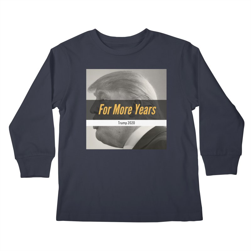 For More Years Kids Longsleeve T-Shirt by The David Feldman Show Official Merch Store
