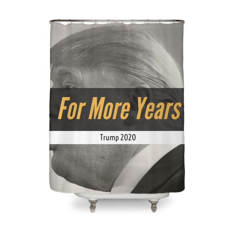 For More Years Home Shower Curtain by The David Feldman Show Official Merch Store