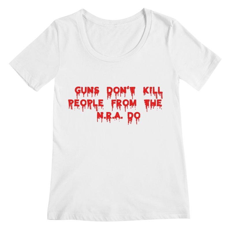 Guns Don't Kill Women's Regular Scoop Neck by The David Feldman Show Official Merch Store
