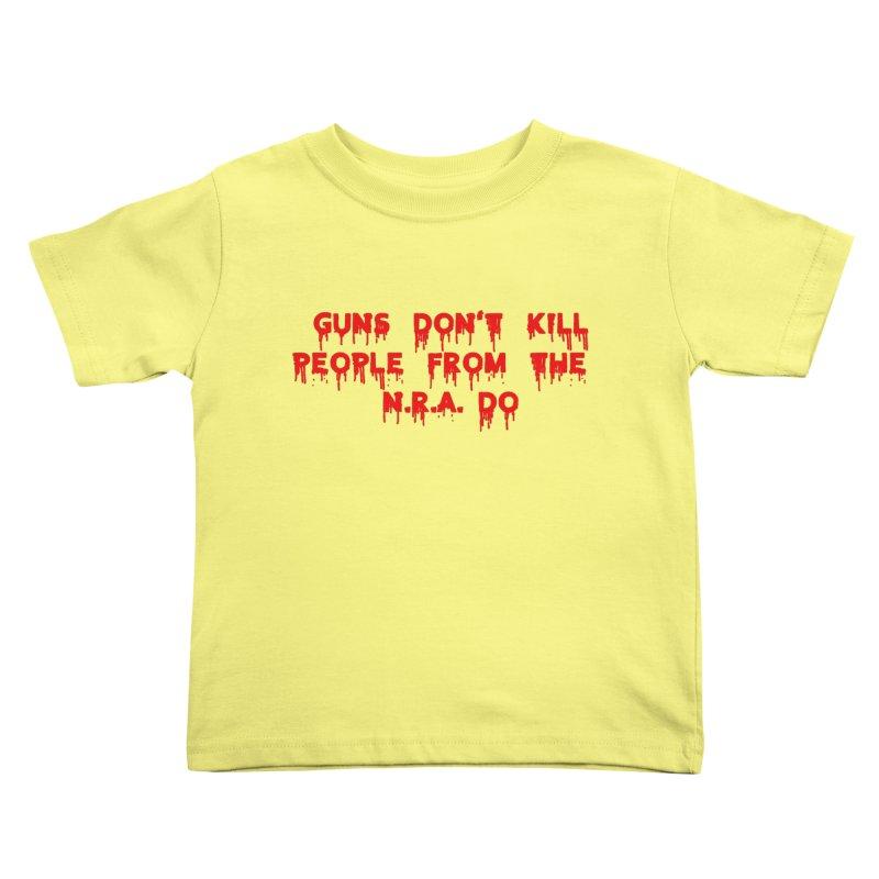 Guns Don't Kill Kids Toddler T-Shirt by The David Feldman Show Official Merch Store