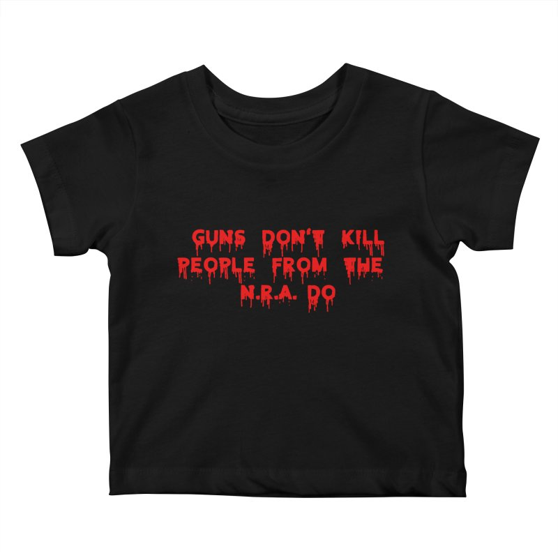 Guns Don't Kill Kids Baby T-Shirt by The David Feldman Show Official Merch Store