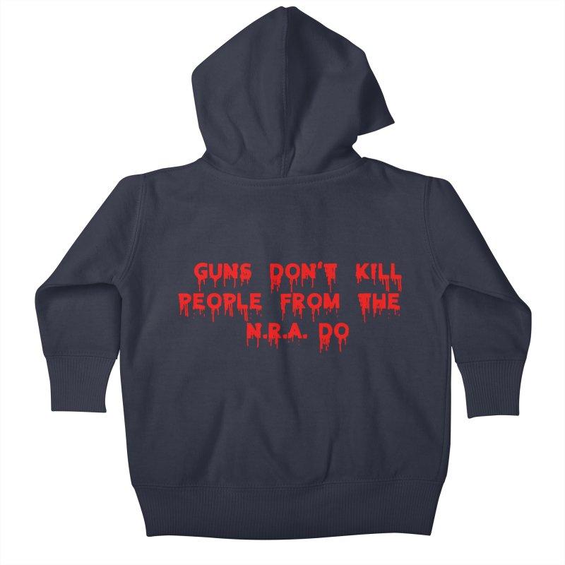 Guns Don't Kill Kids Baby Zip-Up Hoody by The David Feldman Show Official Merch Store