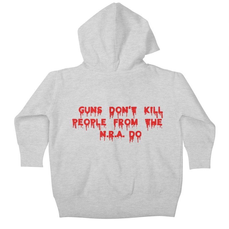 Guns Don't Kill Kids Baby Zip-Up Hoody by The David Feldman Show Official Merch Store