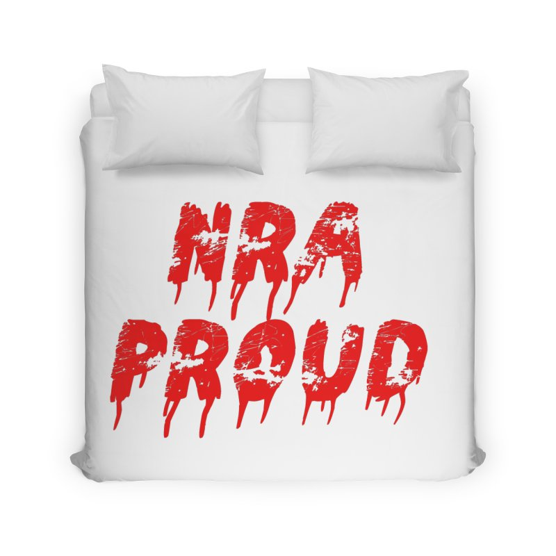 N.R.A. Proud Home Duvet by The David Feldman Show Official Merch Store