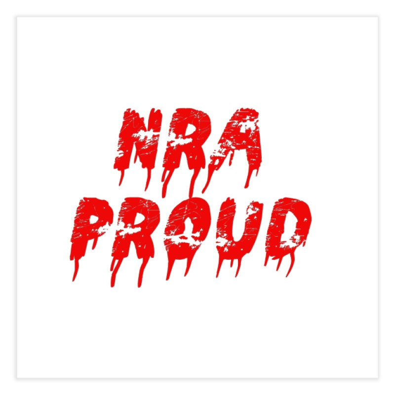 N.R.A. Proud Home Fine Art Print by The David Feldman Show Official Merch Store