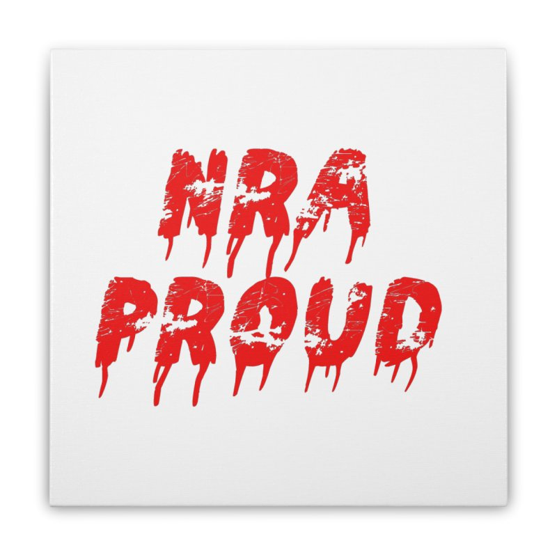 N.R.A. Proud Home Stretched Canvas by The David Feldman Show Official Merch Store