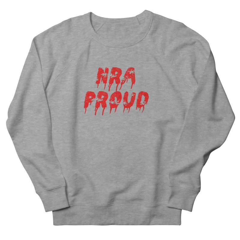 N.R.A. Proud Men's French Terry Sweatshirt by The David Feldman Show Official Merch Store