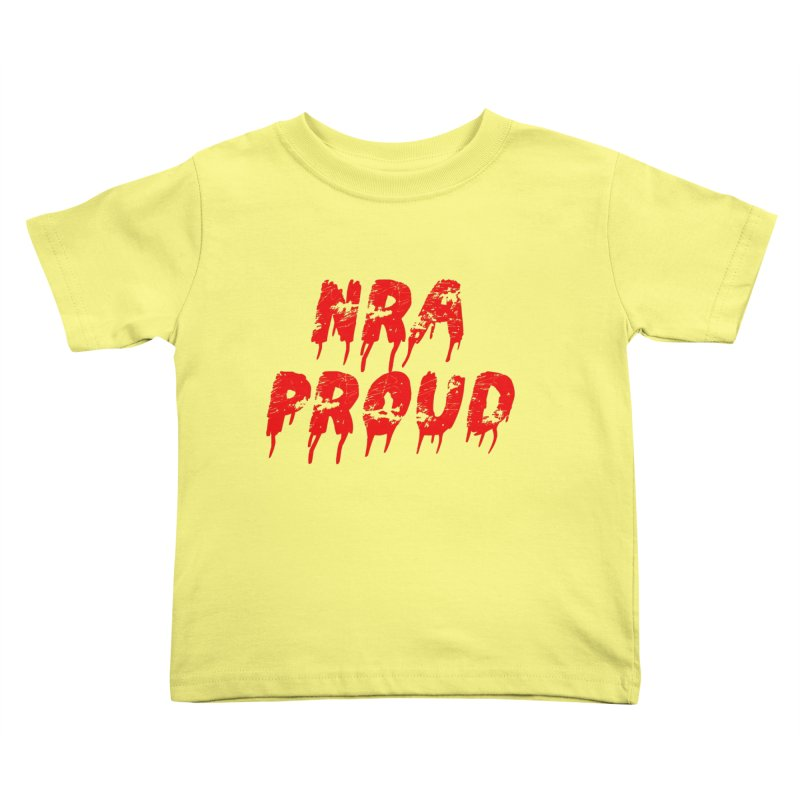 N.R.A. Proud Kids Toddler T-Shirt by The David Feldman Show Official Merch Store