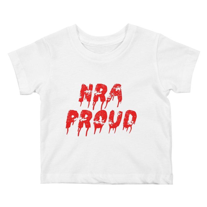 N.R.A. Proud Kids Baby T-Shirt by The David Feldman Show Official Merch Store