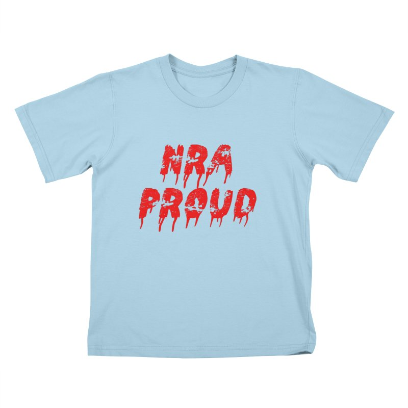N.R.A. Proud Kids T-Shirt by The David Feldman Show Official Merch Store