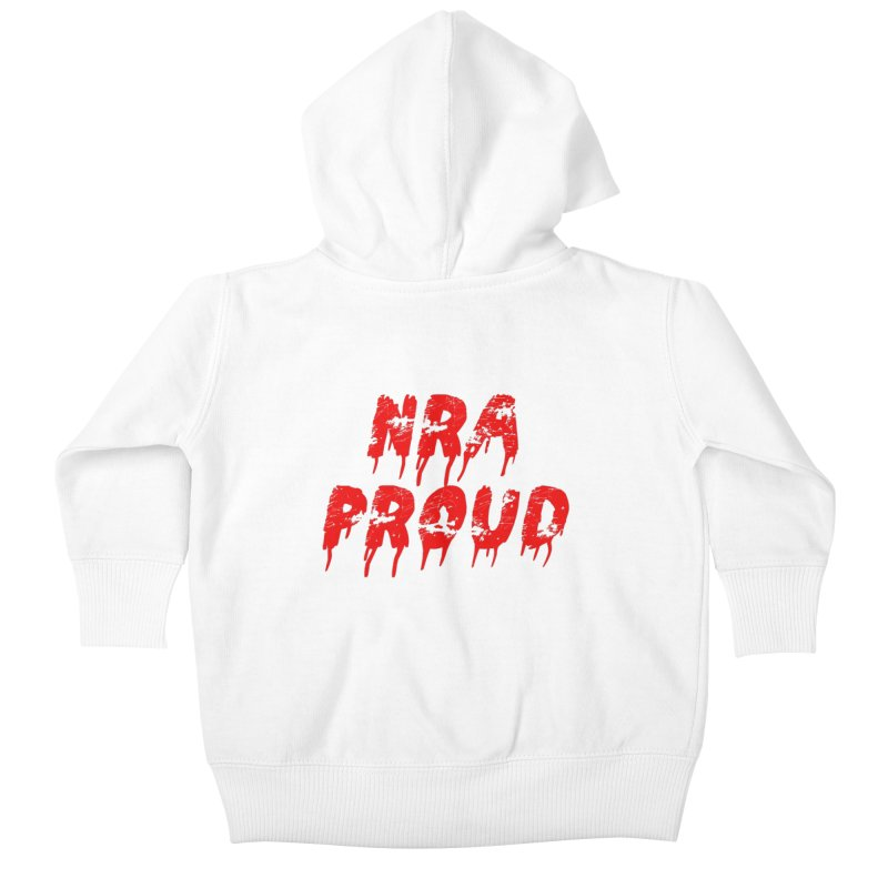 N.R.A. Proud Kids Baby Zip-Up Hoody by The David Feldman Show Official Merch Store