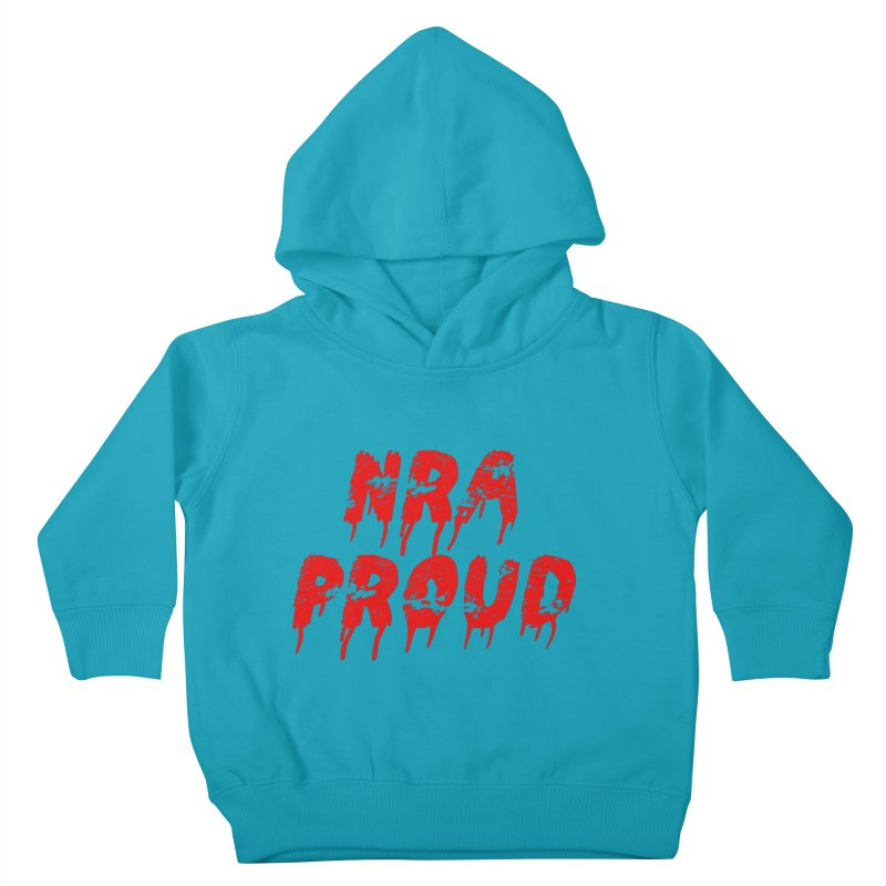N.R.A. Proud Kids Toddler Pullover Hoody by The David Feldman Show Official Merch Store