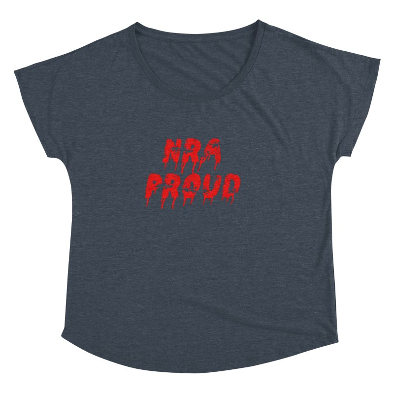 N.R.A. Proud Women's Dolman by The David Feldman Show Official Merch Store
